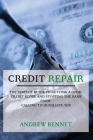 Credit Repair: The Perfect Guide To Getting A Good Credit Score And Stopping The Bank From Calling To Humiliate You Cover Image