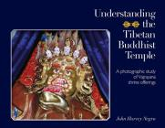 Understanding the Tibetan Buddhist Temple: A Photographic Study of Vajrayana Shrine Offerings Cover Image