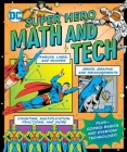 DC Super Hero Math and Tech (DC Super Heroes) Cover Image
