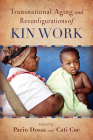 Transnational Aging and Reconfigurations of Kin Work (Global Perspectives on Aging) Cover Image
