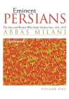 Eminent Persians: The Men and Women Who Made Modern Iran, 1941-1979 Cover Image