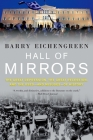 Hall of Mirrors: The Great Depression, the Great Recession, and the Uses-And Misuses-Of History Cover Image