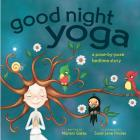 Good Night Yoga: A Pose-By-Pose Bedtime Story Cover Image