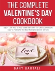 The Complete Valentine's Day Cookbook: Say