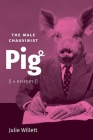The Male Chauvinist Pig: A History Cover Image