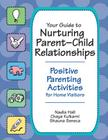 Your Guide to Nurturing Parent-Child Relationships: Positive Parenting Activities for Home Visitors Cover Image