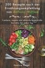 200 Rezepte nach der Ernährungsempfehlung von Anthony William: Leckere, vegane und abwechslungsreiche Gerichte für jeden Tag Cover Image