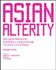 Asian Alterity: With Special Reference to Architecture and Urbanism Through the Lens of Cultural Studies Cover Image