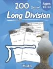 Humble Math - 100 Days of Long Division: Ages 10-13: Dividing Large Numbers with Answer Key - With and Without Remainders - Reproducible Pages - Long Cover Image