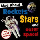 Mad about Rockets, Stars, and Outer Space! [With Sticker(s)] Cover Image