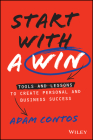 Start with a Win: Tools and Lessons to Create Personal and Business Success Cover Image