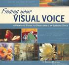 Finding Your Visual Voice: A Painter's Guide to Developing an Artistic Style Cover Image