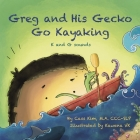 Greg and His Gecko Go Kayaking: K and G Sounds Cover Image