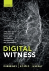 Digital Witness: Using Open Source Information for Human Rights Investigation, Documentation, and Accountability Cover Image
