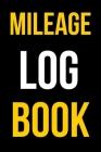 Mileage Log Book: Auto Mileage Tracker, mileage log book for car Cover Image