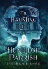 The Haunting Life of Huntliegh Parrish Cover Image