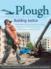 Plough Quarterly No. 2: Building Justice Cover Image