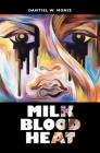Milk Blood Heat Cover Image