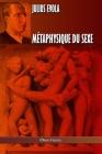 Métaphysique du sexe: Édition intégrale Cover Image