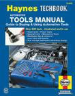 Automotive Tools Manual: Guide to Buying and Using Automotive Tools (Haynes Techbook) Cover Image