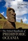 The Oxford Handbook of Prehistoric Oceania (Oxford Handbooks) Cover Image