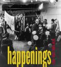 Happenings: New York, 1958-1963 Cover Image