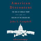 American Discontent: The Rise of Donald Trump and Decline of the Golden Age Cover Image