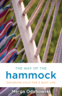 The Way of the Hammock: Designing Calm for a Busy Life Cover Image