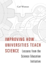Improving How Universities Teach Science: Lessons from the Science Education Initiative Cover Image