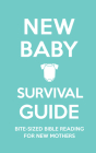 New Baby Survival Guide: Bite-Sized Bible Reading for New Mothers Cover Image