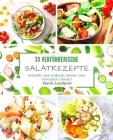 30 verführerische Salatrezepte: Schnelle und einfache Salate zum Genießen - Band 1 Cover Image