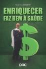 Enriquecer Faz Bem À Saúde Cover Image