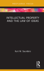 Intellectual Property and the Law of Ideas (Routledge Research in Intellectual Property) Cover Image