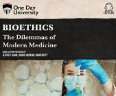 Bioethics: The Dilemmas of Modern Medicine Cover Image