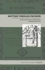 Baptism Through Incision: The Postmortem Cesarean Operation in the Spanish Empire (Latin American Originals #15) Cover Image