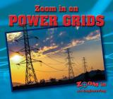 Zoom in on Power Grids (Zoom in on Engineering) Cover Image