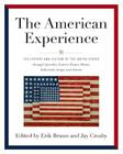 American Experience: The History and Culture of the United States Through Speeches, Letters, Essays, Articles, Poems, Songs and Stories Cover Image