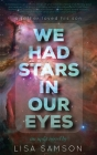 We Had Stars in Our Eyes Cover Image
