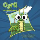 Cyril the Short Sighted Caterpillar: The Journey Cover Image