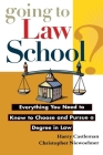 Going to Law School: Everything You Need to Know to Choose and Pursue a Degree in Law Cover Image