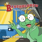 Bartholomew: Squire of the Subway Cover Image