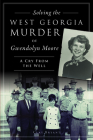 Solving the West Georgia Murder of Gwendolyn Moore: A Cry from the Well (True Crime) Cover Image