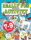 Really Fun Activity Book For 7-9 Year Olds: Fun & educational activity book for seven to nine year old children Cover Image