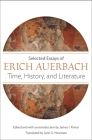 Time, History, and Literature: Selected Essays of Erich Auerbach Cover Image