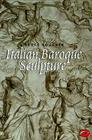 Italian Baroque Sculpture (World of Art) Cover Image