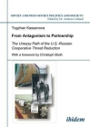 From Antagonism to Partnership: The Uneasy Path of the U.S.-Russian Cooperative Threat Reduction (Soviet and Post-Soviet Politics and Society #58) Cover Image