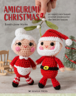 Amigurumi Christmas: 20 super-cute kawaii crochet projects for the festive season Cover Image