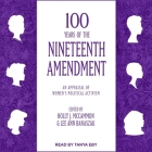 100 Years of the Nineteenth Amendment Lib/E: An Appraisal of Women's Political Activism Cover Image