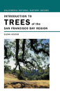 Introduction to Trees of the San Francisco Bay Region (California Natural History Guides #65) Cover Image