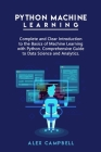 Python Machine Learning: Complete and Clear Introduction to the Basics of Machine Learning with Python. Comprehensive Guide to Data Science and Cover Image